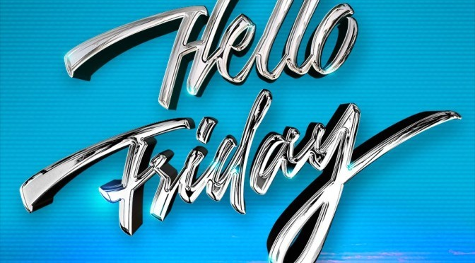 "FloRida ""HelloFriday""ft.JasonDerulo"