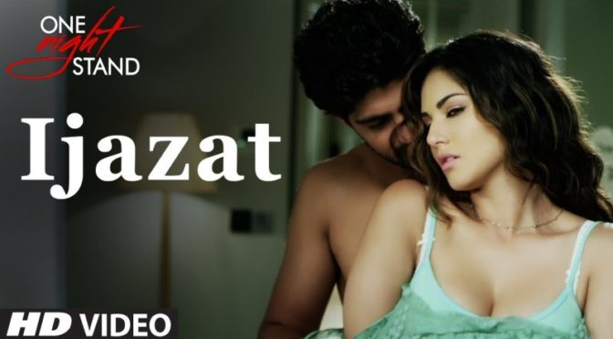 IJAZAT – One Night Stand feat Sunny Leone