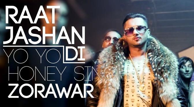 Raat Jashan Di – Yo Yo Honey Singh (Zorawar)
