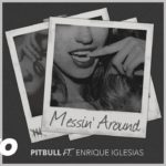 Pitbull with Enrique Iglesias – Messin' Around