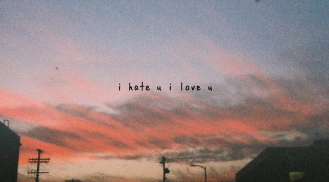 GNASH – I Hate u, I Love u