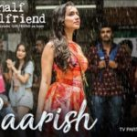 Baarish – Half Girlfriend
