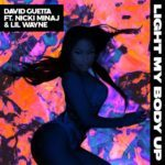 Light My Body Up – DavidGuetta Feat NickiMinaj