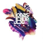 Jonas Blue Mama | Hey Mama Dont Stress Your Mind