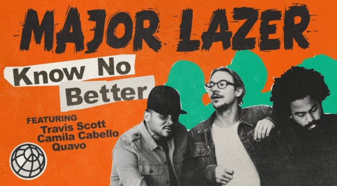 Major Lazer – Know No Better