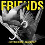 Justin Bieber – Friends feat BloodPop