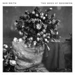 Brand New Single from Sam Smith – Too Good At Goodbyes