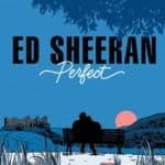 Ed Sheeran – Perfect | Video Out Now
