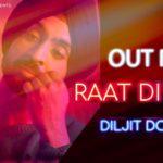 Raat Di Gedi Lyrics Meaning – Diljit Dosanjh