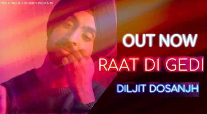 Diljit Dosanjh – Raat Di Gedi Lyrics Meaning