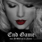 Exclusive | Taylor Swift – End Game Feat Ed Sheeran, Future