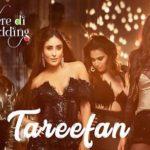 Tareefan – Veere Di Wedding | Nakhre Kyun Kardi | Badshah