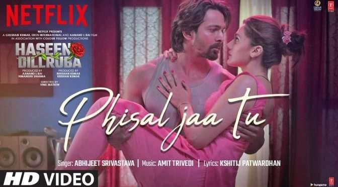 Phisal Ja Tu Song – Haseen Dilruba | Amit Trivedi