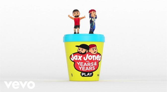 Play – Jax Jones | Years & Years | EDM