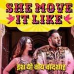 She Move It Like – Badshah | Warina Hussain