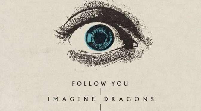 I'll Follow You Around – Imagine Dragons