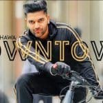 Guru Randhawa – Downtown | DirectorGifty