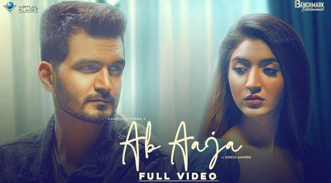 Ab Aaja Sanam – Gajendra Verma Feat Jonita Gandhi
