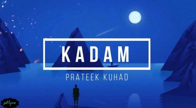 Main Kadam Kadam Prateek Kuhad Lyrics