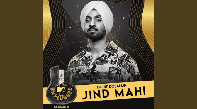 Jind Mahi – Diljit Dosanjh | MTV Unplugged