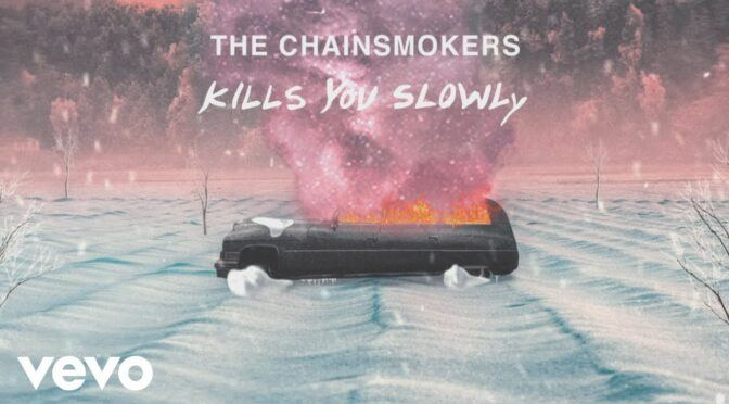 The Chainsmokers – Kills You Slowly