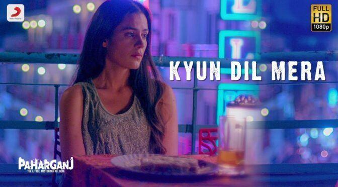 Kyun Dil Mera – Mohit Chauhan | Paharganj