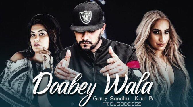 Doabey Wala – Garry Sandhu | DJ Goddess
