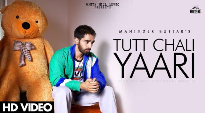 Teri Meri Tutt Chali Yaari – Maninder Buttar